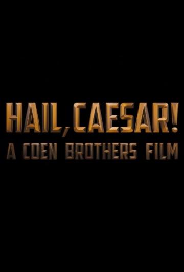 Да здравствует Цезарь! смотреть онлайн